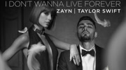 Taylor Swift & ZAYN - I Don't Wanna Live Forever 电影《五十度黑》主题曲